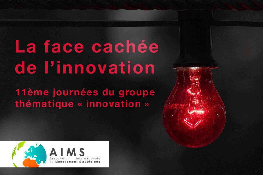 La face cachée de l'innovation : 11èmes Journées du Groupe Thématique Innovation de l'AIMS