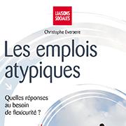 Les emplois atypiques - Quelles réponses au besoin de flexisécurité ?