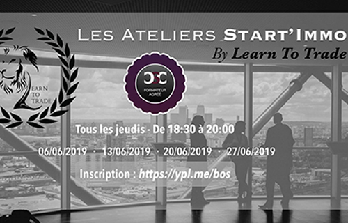 Ateliers Start'Immo by Learn To Trade : l'investissement immobilier de A à Z