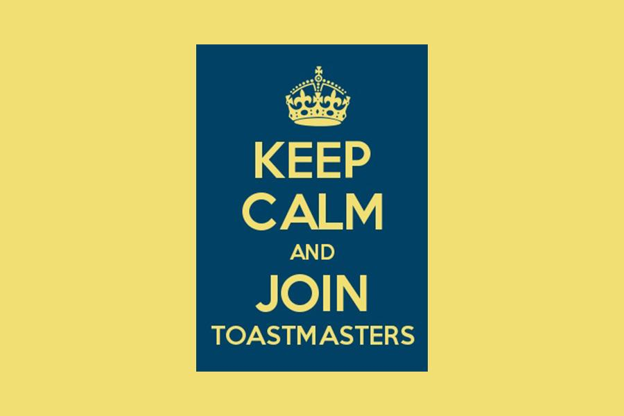 keep clam and join the toastmasters