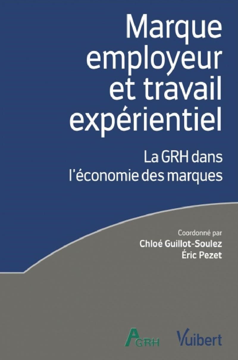 """""""Marque employeur et travail expérientiel - la GRH dans l'économie des marques"""","""