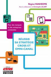 Réussir sa stratégie cross et omni-canal pour des marques et des entreprises connectées